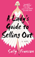 A Lady's Guide to Selling Out - Sally Franson