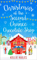 Christmas At The Second Chance Chocolate Shop � Kellie Hailes