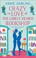 Crazy Love At The Lonely Hearts Bookshop � Annie Darling