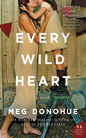 Every Wild Heart by Meg Donohue