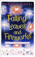 Falling Leaves and Fireworks by Chrissie Manby