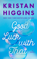 Good Luck With That - Kristan Higgins
