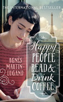 Happy People Read And Drink Coffee � Agnes Martin-Lugand