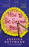 How to Be Second Best - Jessica Dettmann
