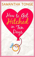 How to Get Hitched in Ten Days by Samantha Tonge
