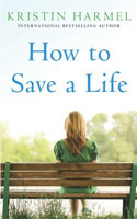 How to Save a Life by Kristin Harmel