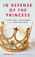 In Defense of the Princess by Jerramy Fine