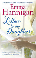 Letters to My Daughters - Emma Hannigan