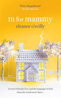 M for Mammy by Eleanor O'Reilly