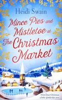 Mince Pies and Mistletoe at the Christmas Market  - Heidi Swain