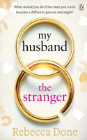 My Husband the Stranger - Rebecca Done