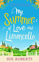 My Summer of Love and Limoncello - Sue Roberts
