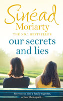Our Secrets and Lies Ð Sinead Moriarty