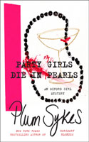 Party Girls Die in Pearls - Plum Sykes