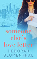 Someone Else's Love Letter - Deborah Blumenthal