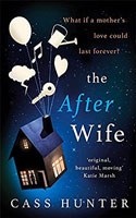 The After Wife - Cass Hunter