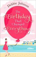 The Birthday That Changed Everything � Debbie Johnson