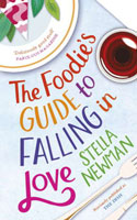 The Foodie's Guide to Falling in Love by Stella Newman
