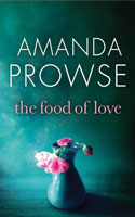 The Food of Love � Amanda Prowse