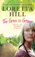 The Grass is Greener � Loretta Hill