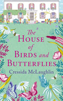 The House of Birds and Butterflies Ð Cressida McLaughlin