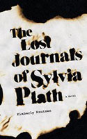 The Lost Journals of Sylvia Plath - Kimberly Knutson