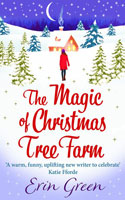 The Magic of Christmas Tree Farm - Erin Green