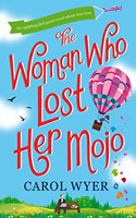 The Woman Who Lost Her Mojo by Carol Wyer