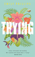 Trying - Emily Phillips