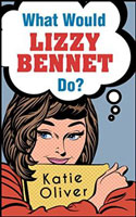 What Would Lizzy Bennet Do? � Katie Oliver